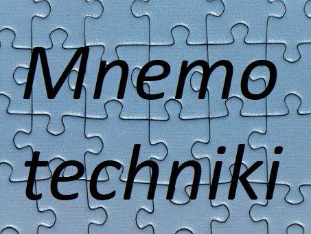 Mnemotechniki – czyli techniki ułatwiające zapamiętywanie i zwiększające pojemność pamięci.